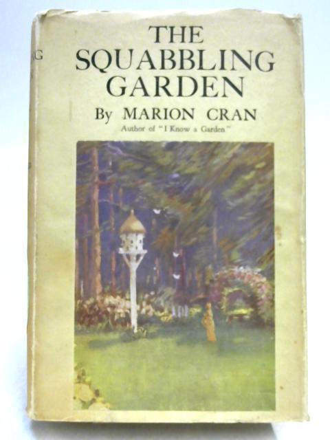 The Squabbling Garden by Marion Cran
