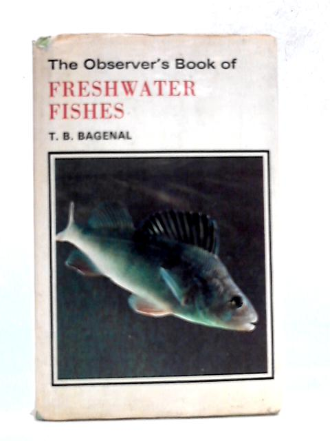 The Observer's Book of Freshwater Fishes by T.B. Bagenal