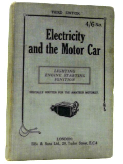 Electricity and the Motor Car By F.H. Hutton