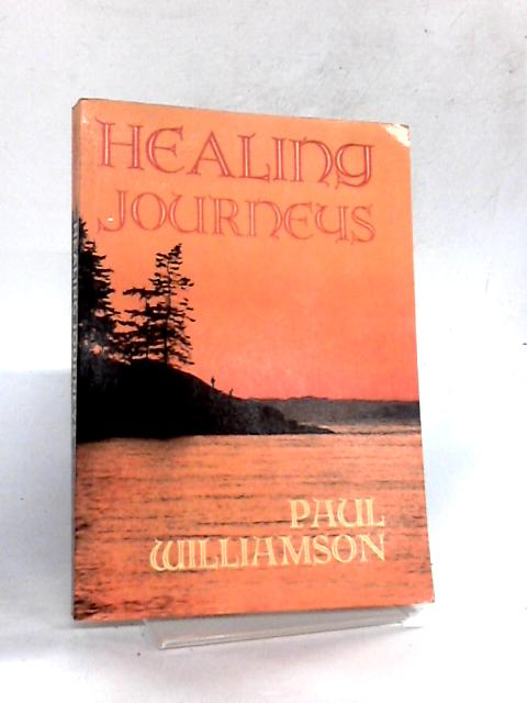 Healing Journeys by Williamson, Paul