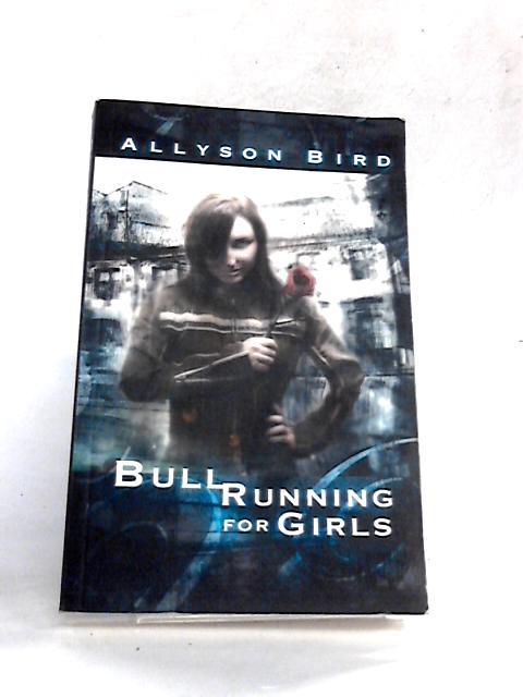 Bull Running For Girls By Allyson Bird
