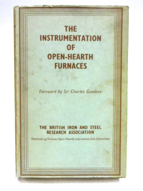 The Instrumentation of Open-Hearth Furnaces by Charles Goodeve