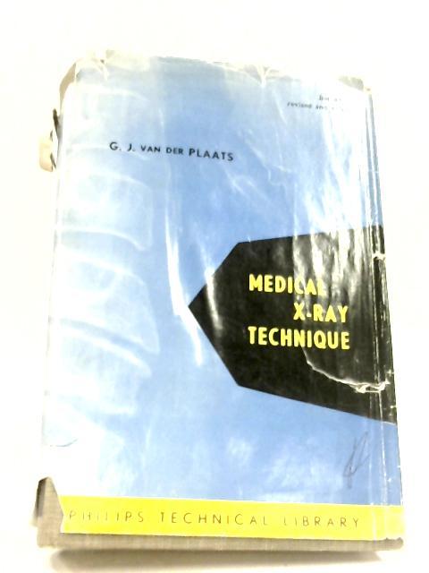 Medical X-Ray Technique by G. J. Van Der Plaats
