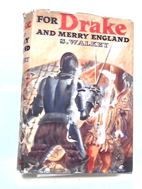 For Drake and Merrie England By Walkey, Samuel