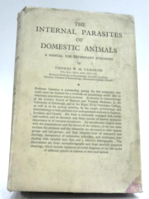 Internal Parasites Of Domestic Animals by Thomas W. M. Cameron
