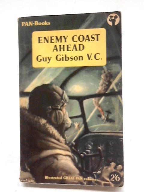 Enemy Coast Ahead (Pan Books) by Guy Gibson