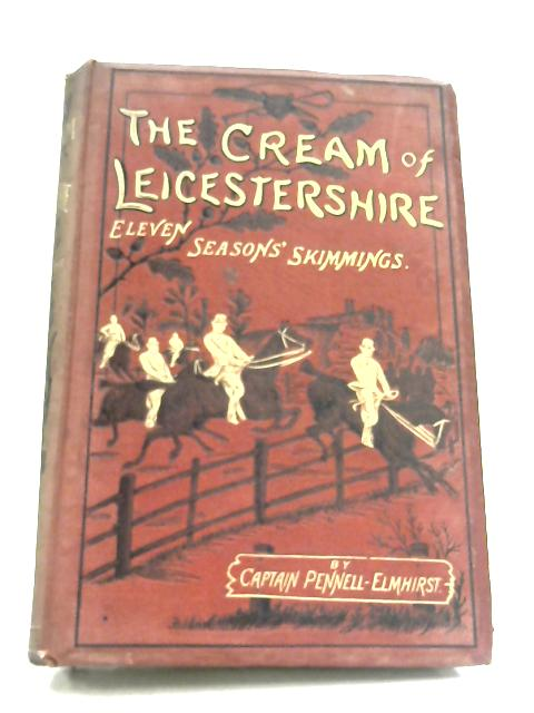 The Cream Of Leicestershire by Captain Pennell-Elmhirst