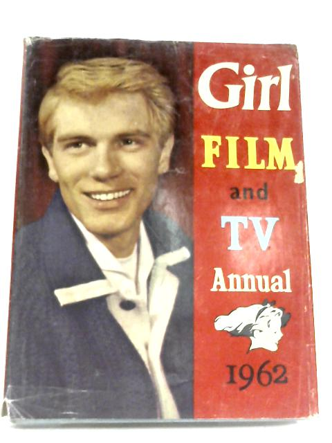 Girl Film And Television Annual Number Five, 1962 by Anon