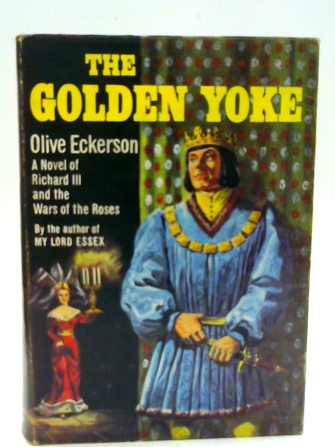 The Golden Yoke By Olive Eckerson