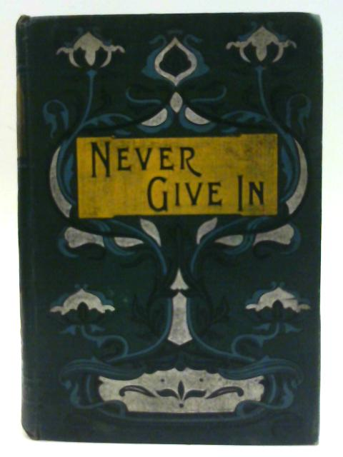Never Give In By G Stebbing