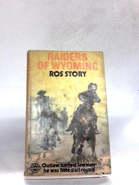 Raiders of Wyoming By Ros Story