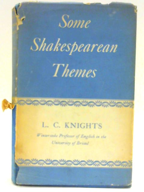 Some Shakespear Themes By Knights, L. C.