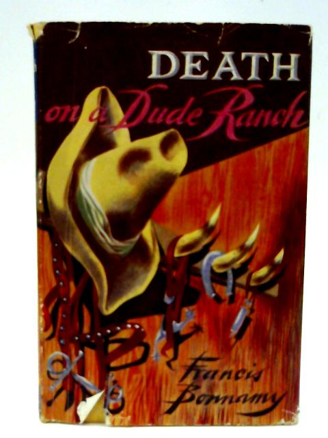 Death on a Dude Ranch By Francis Bonnamy