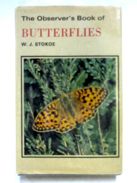 The Observer's Book of Butterflies by W.J. Stokoe