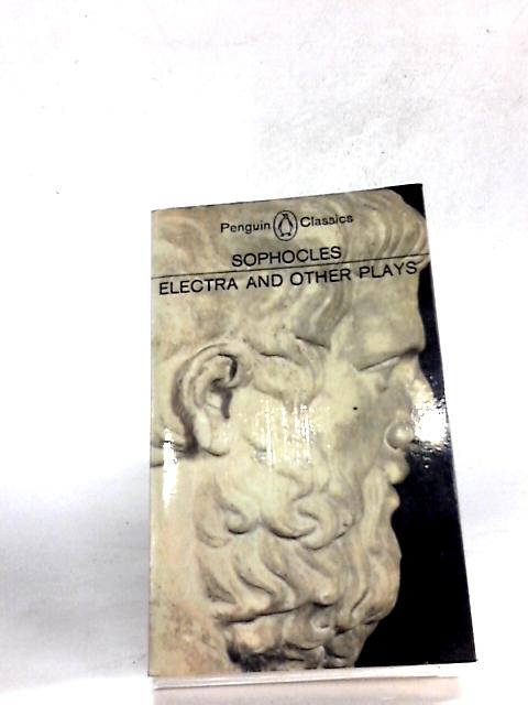 Sophocles: Electra and Other Plays by Watling E.F.