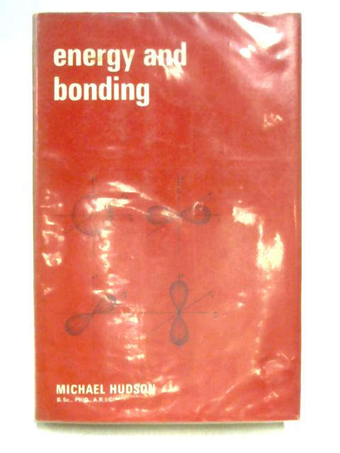 Energy and Bonding by Michael Hudson