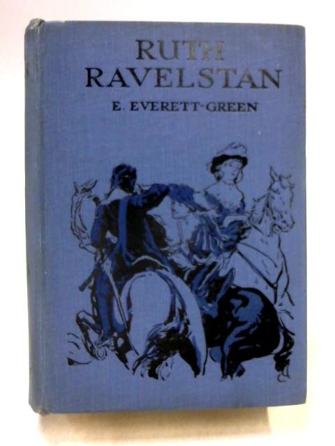 Ruth Ravelstan: The Puritan's Daughter by Evelyn Everett-Green
