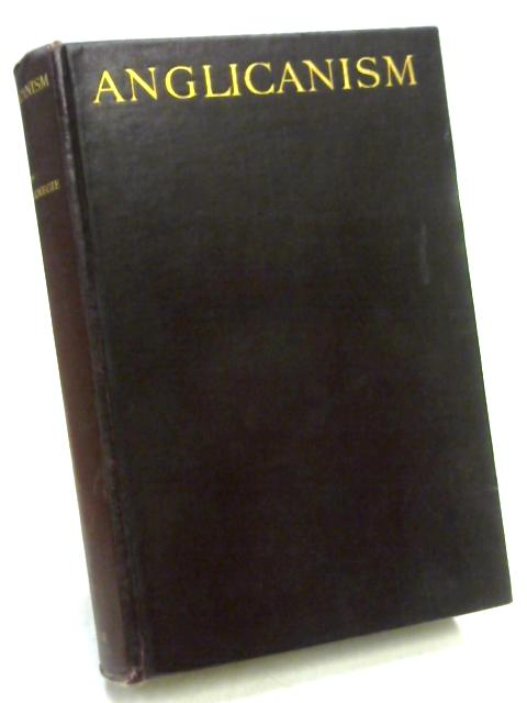 Anglicanism: An Introduction to Its History and Philosophy by W.H. Carnegie