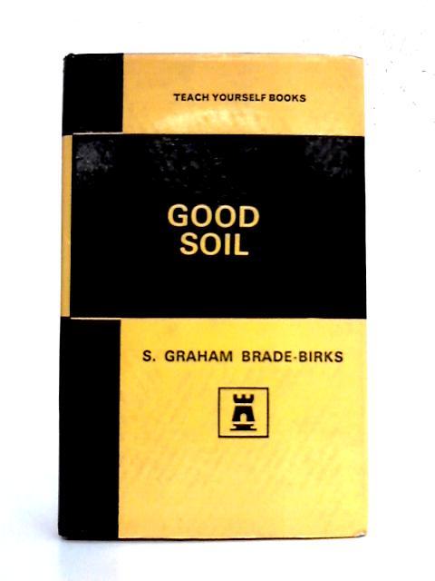 Good Soil: Teach Yourself Farming by S.G. Brade-Birks