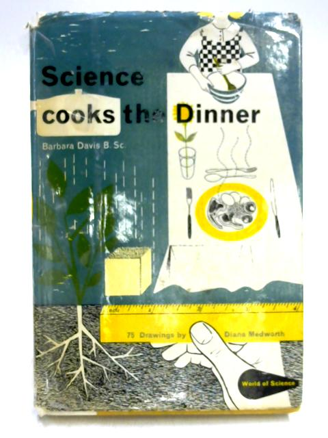 Science Cooks the Dinner By Barbara Davis