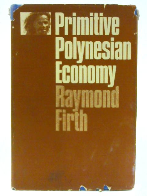 Primitive Polynesian Economy By Firth, Raymond.