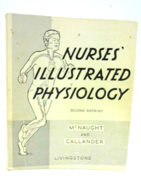 Nurses Illustrated Physiology by McNaught, A B Callander, R