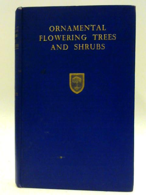 Ornamental Flowering Trees And Shrubs, by F.J. Chittenden (Ed)