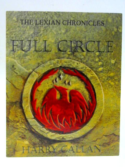 The Lexian Chronicles: Full Circle by Gallan, Harry