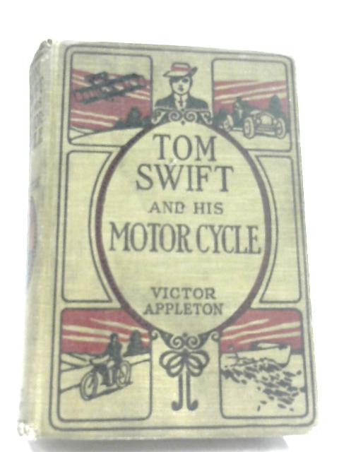Tom Swift & His Motorcycle by Victor Appleton