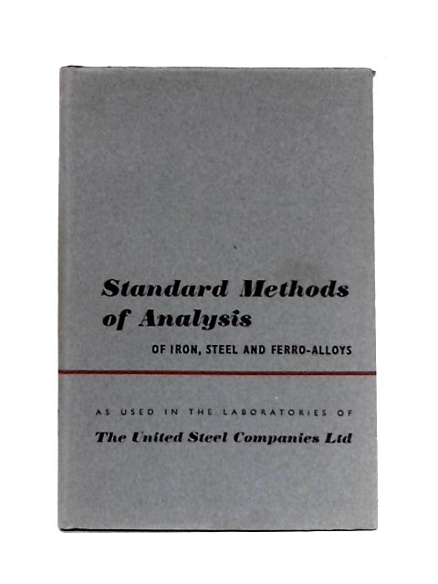 Standard Methods Of Analysis Of Iron, Steel And Ferro-Alloys by Anon