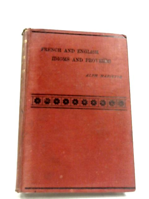 French And English Idioms And Proverbs: Vol. III by Alphonse Mariette