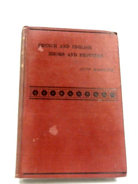 French And English Idioms And Proverbs: Vol. II by Alphonse Mariette