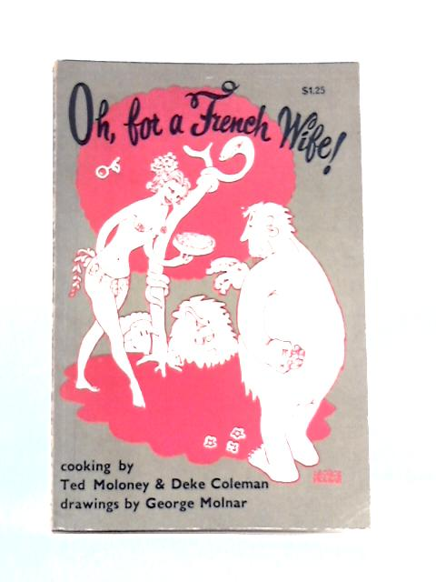 Oh, For A French Wife! by Ted Moloney