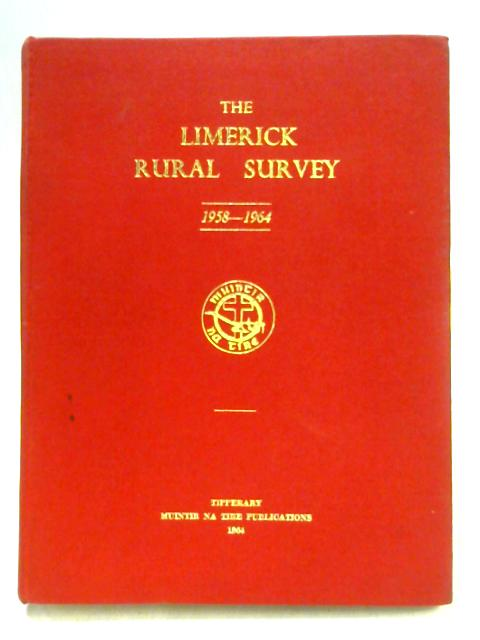 The Limerick Rural Survey 1958-1964 by Ed. by J. Newman