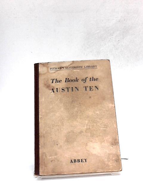 The Book of the Austin Ten by Abbey, Staton