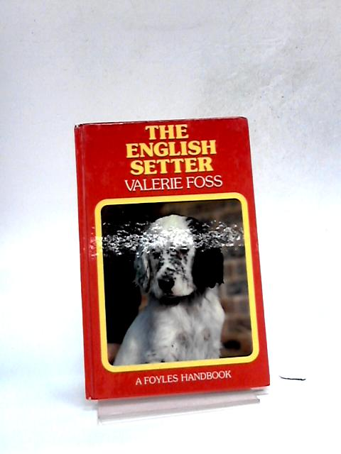 The English Setter by Valerie Foss