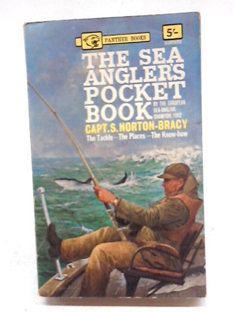 The Sea Angler's Pocket Book by Norton-Bracy