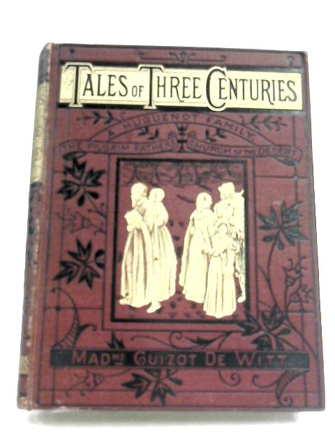 Tales Of Three Centuries by Anon