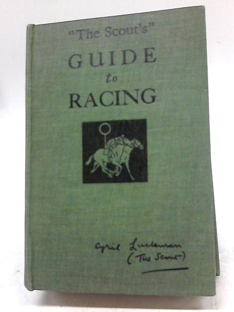 The Scout's Guide To Racing 1936 By Cyril Luckman