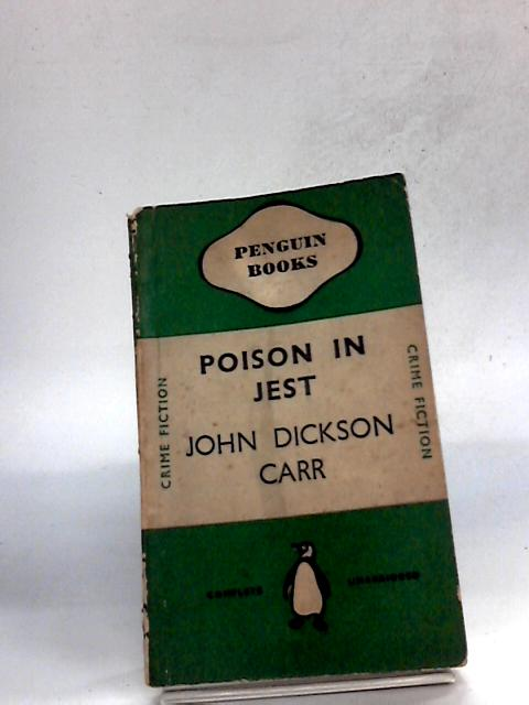 Poison in Jest (Penguin Books. no. 250.) By John Dickson Carr