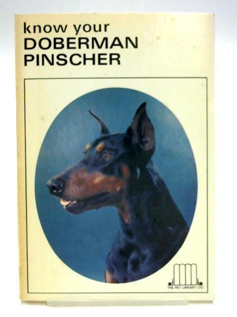 Know Your Doberman Pinscher by Ed by E. Schneider