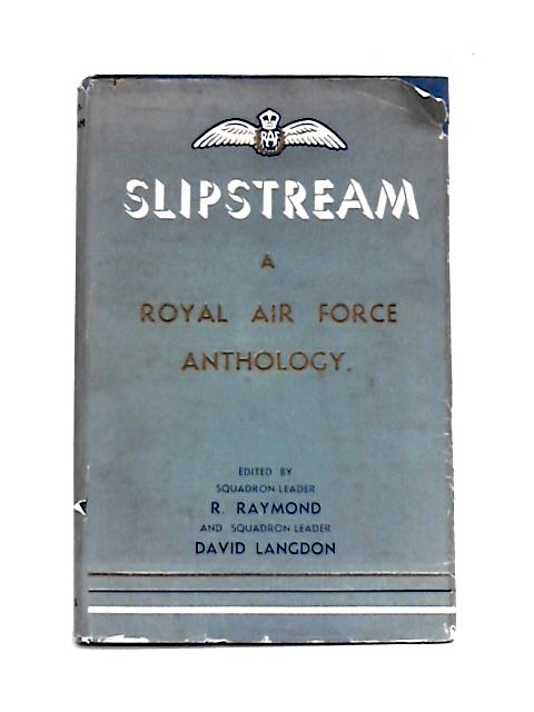 Slipstream A Royal Airforce Anthology by Raymond and Langdon