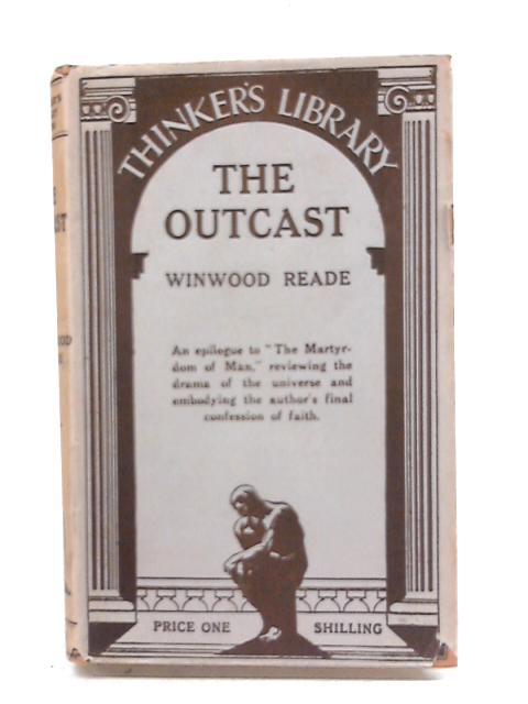 The Outcast: The Thinker's Library No. 38 By Winwood Reade