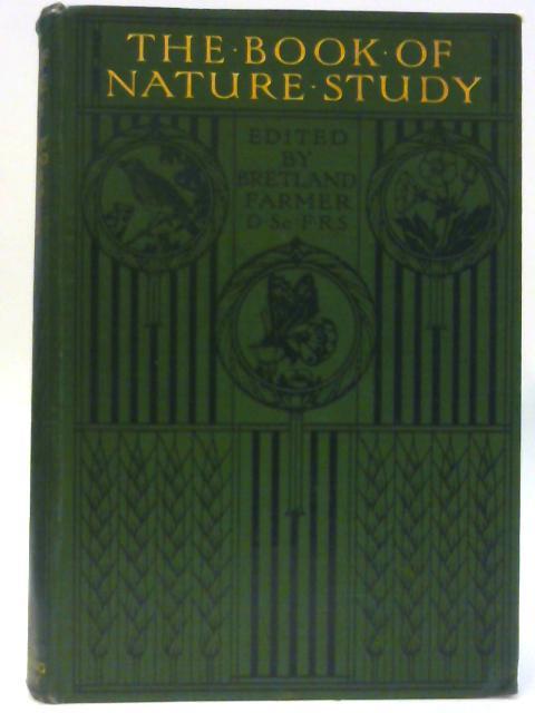 The Book of Nature Study. Volume V. by Farmer. J Bretland