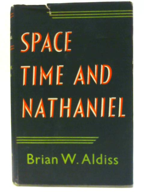 Space, Time and Nathaniel (presciences) by Aldiss, Brian W