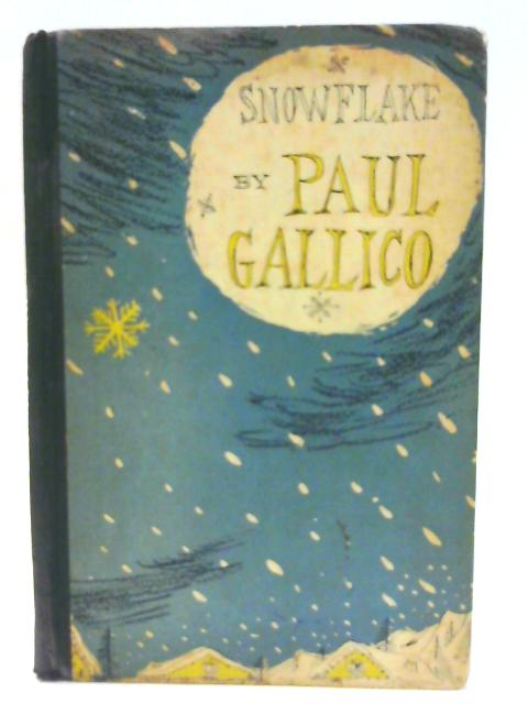 Snowflake. by Gallico, Paul.