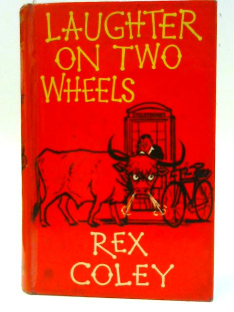 Laughter on Two Wheels by Rex Coley