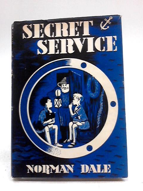 Secret Service! by Norman Dale