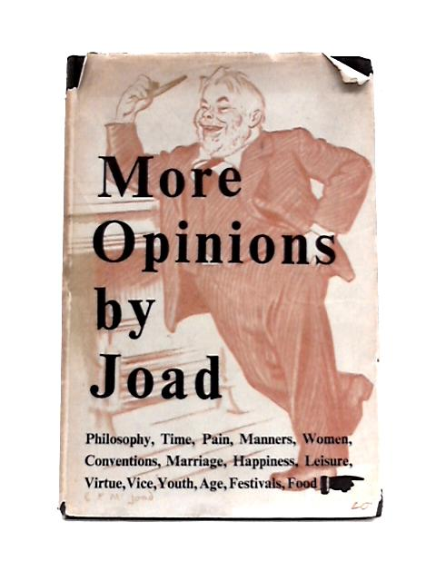 More Opinions By Joad By C.E.M. Joad