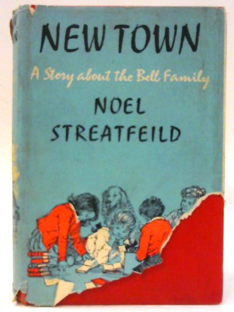 New Town: A story about the Bell Family by Streatfeild, Noel